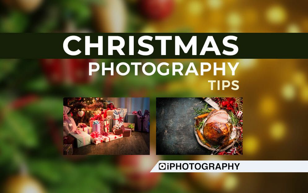 christmas photography tips blog feature