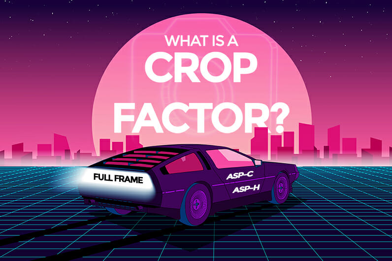 What is a Crop Factor?