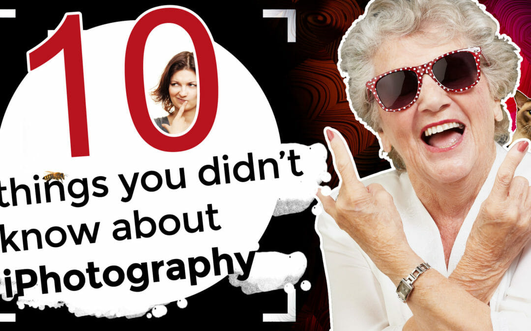 10 Things You Didn't Know About iPhotography