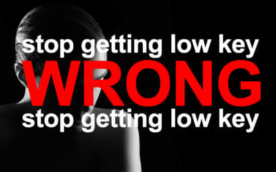 Stop Getting Low Key WRONG!