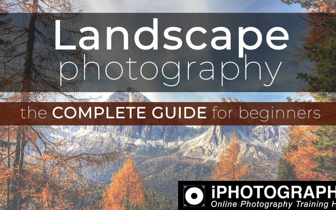 Landscape Photography: A Guide from Day 1