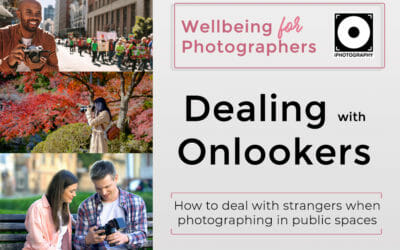 Dealing with Onlookers: Wellbeing in Photography