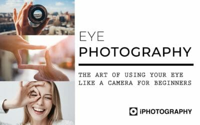 Eye Photography: Using Your Eye Like a Camera