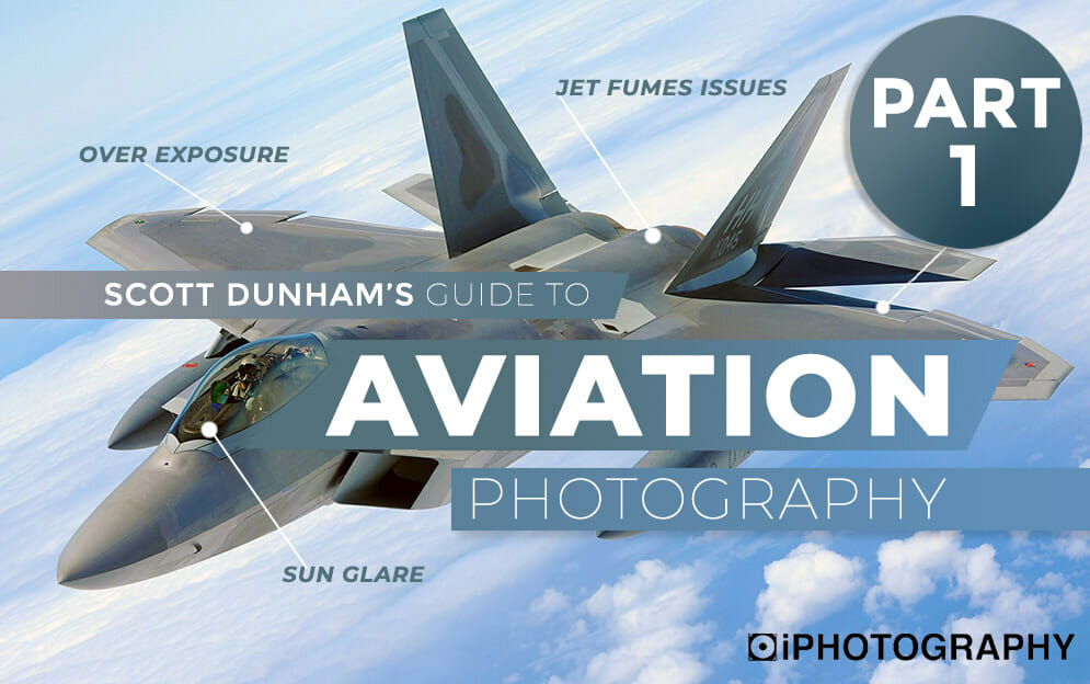 Aviation Photography by iPhotography Student Scott Dunham (Part 1)