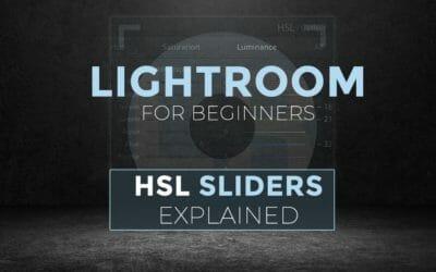 Lightroom For Beginners – HSL Sliders