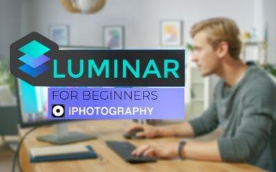 Luminar for Beginners