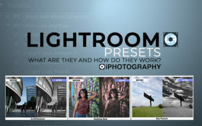 Lightroom Presets: What are they and how do they work?