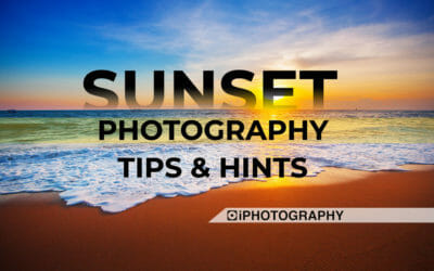 Sunset & Sunrise Photography: Tips and Hints for Beginners