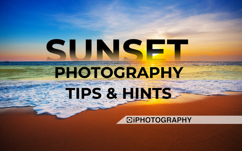 sunset photography tips and hints