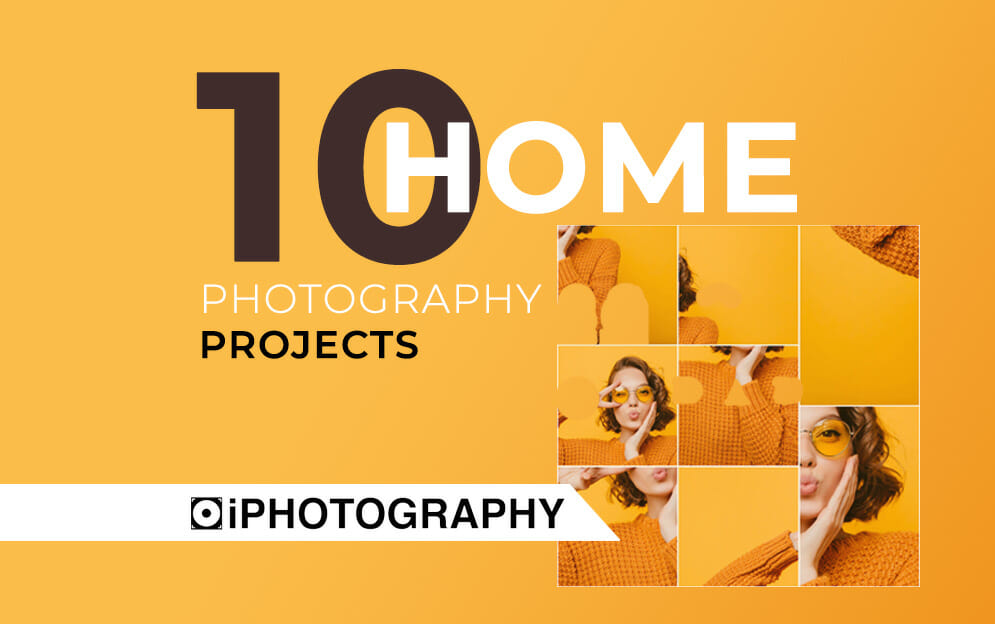 10 home photography projects Blog